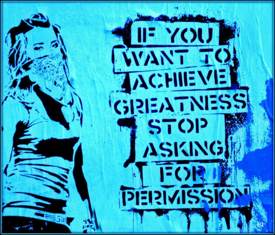 Sunday's Meditation: If You Want to Achieve Greatness, Stop Asking For Permission