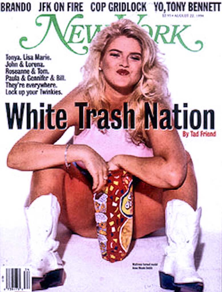 The August 22, 1994 issue of New York Magazine. which features a slightly overweight blond with her legs spread under the Title White Trash Nation