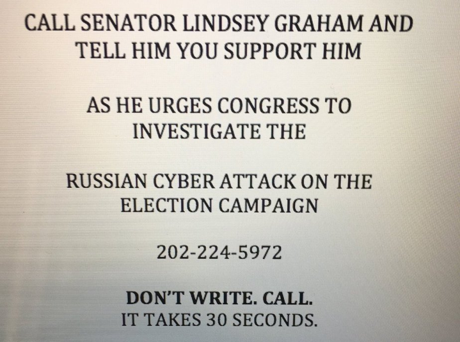 screen shot asking people to call 1 202-224 - 5972 to support Senator Lindsey Graham in his pursuit of an investigation into Russian Involvement in the US Elections