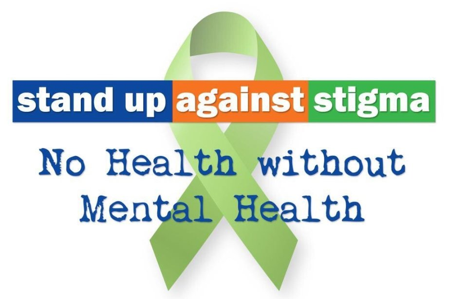 stand up against stigma, no health without mental health