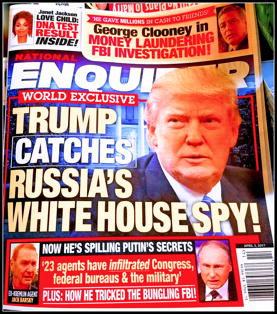 3/24/2017 cover of the National Enquirer as seen in Safeway. The Cover reads that Trump caught the Russian Spy in the White House