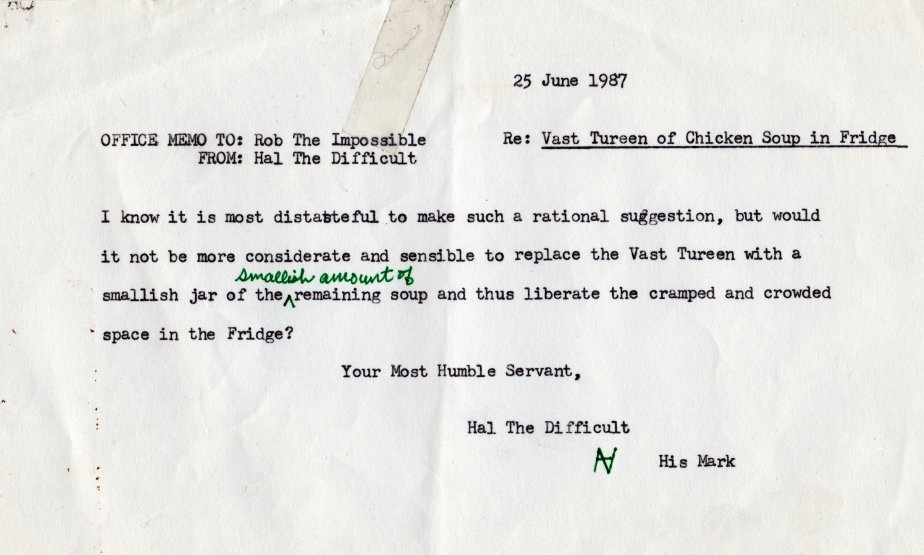 Scan of a typewritten note from Hal the Difficult to Rob the Impossible concerning a vast tureen of nearly finished chicken soup in the refrigerator