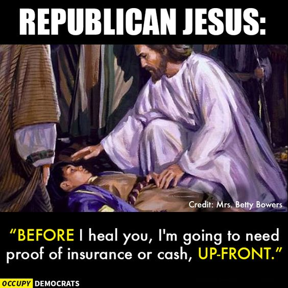 Meme of Republican Jesus asking for proof of insurance before healing a child.