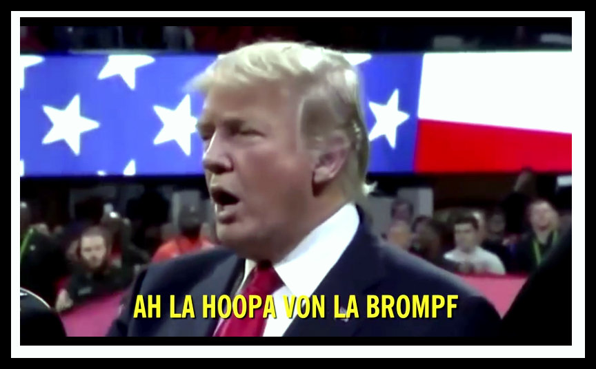 Screenshot from a youtube video called — A Bad Lip Reading of Donald Trump singing the National Anthem. The caption Reads: Ah La Hoopa Von La Brompf