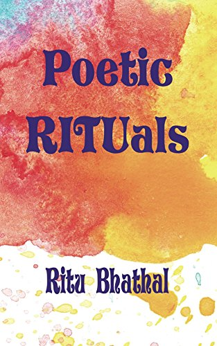 The Cover of Poetic Rituals Ritu Bhathal
