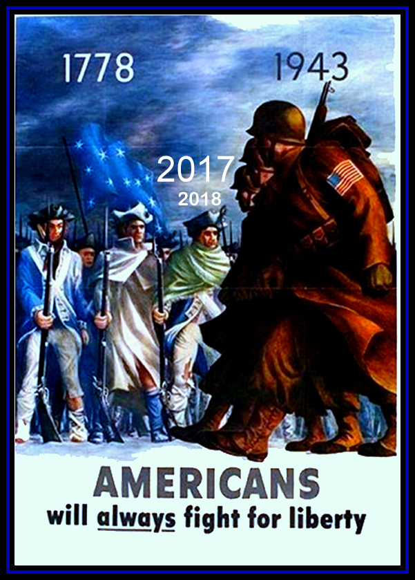 Reprocessed WW2 poster that reads Americans will always Fight for Liberty with the dates of important battles updated to include 2017 and 2018