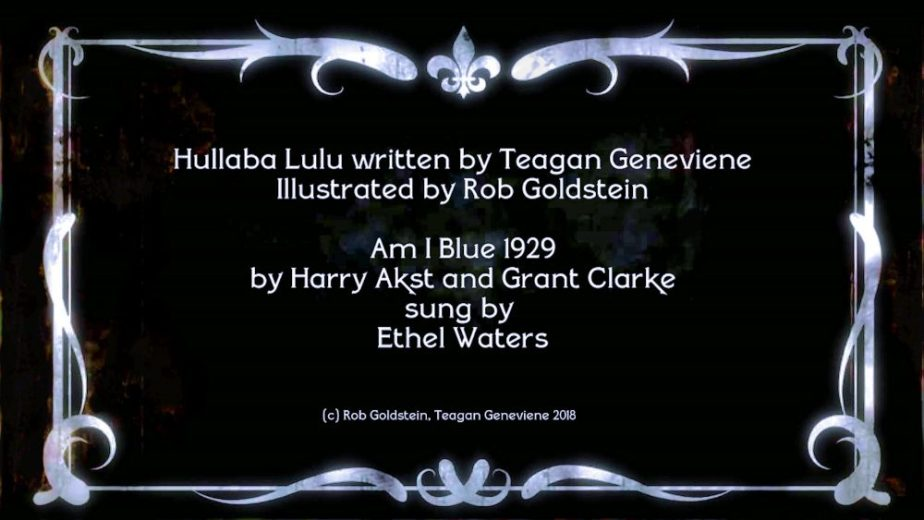 A Silent film title card that reads Hullaba Lulu written by Teagan Geneviene and Illustrated by Rob Goldstein
