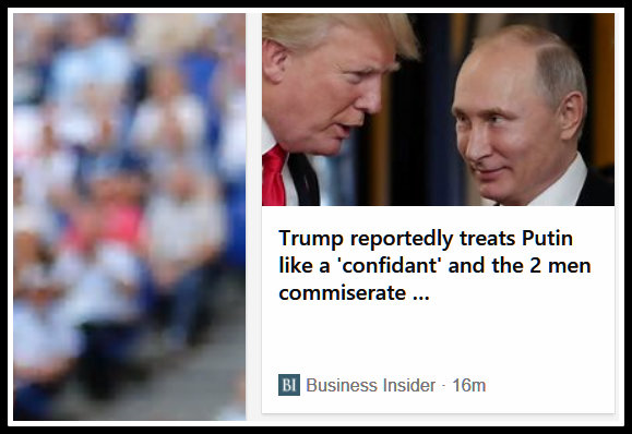 Screenshot of Business Insider headline claiming that Trump treats Putin like a confidant