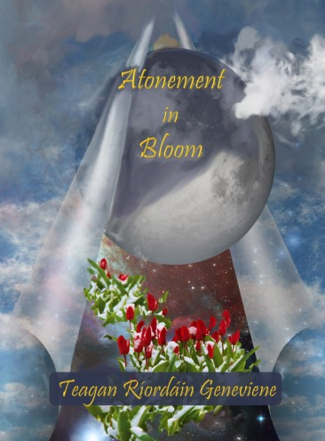 Atonement in Bloom by Teagan Riordain Geneviene